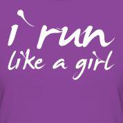 i run like a girl :)