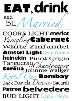 """Wedding Bar Menu - only use the phrase """"Eat, drink, and be married"""" as a sign for the bar"""