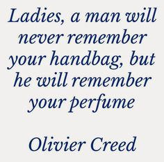 #OLIVIERCREED #QUOTE ABOUT #PERFUME #FRAGRANCE