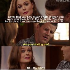 """"""" No Tony I ain't"""" lmao Booth And Bones, Booth And Brennan, Bones Tv Series, Bones Tv Show, Best Tv Shows, Movies And Tv Shows, Favorite Tv Shows, Kathy Reichs, Meaningful Quotes About Life"""