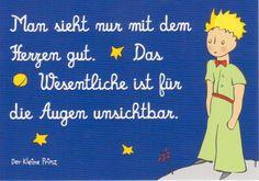Eins meiner Lieblingszitate aus: Der kleine Prinz