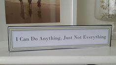 I can do anything sign £4.99