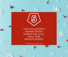 Pain management modifications to help you keep up with your most important holiday traditions while keeping fibromyalgia and arthritis from flaring.