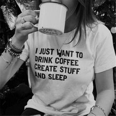 Buy I Just Want To Drink Coffee Create Stuff And Sleep T-shirt from one of our favourite stores. Fast worldwide shipping. You will also have the options to choose Sweatshirt , Chiffon Top , Tank Top , Hoodie etc. of the same print and on many other cool designs on the link.  #Hipster #Grunge #indie #clothes #tumblr #grungefashion #fashion #tumblrclothes