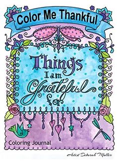 Adult Coloring Book, Color Me Thankful by deborah Muller http://www.amazon.com/dp/B013RAG4SQ/ref=cm_sw_r_pi_dp_4Xehwb0M9TB3H
