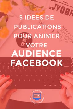Comment animer votre audience Facebook