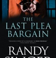 New Releases: The Last Plea Bargain by Randy Singer (with Book Trailer)