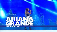 Ariana Grande - 'One Last Time' (Live At The Summertime Ball 2016) - YouTube