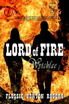 Wytchfae 5 - Lord of Fire - Kindle edition by Flossie Benton-Rogers. Paranormal Romance Kindle eBooks @ AmazonSmile.