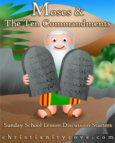 Moses & the Ten Commandments: Sunday School Lessons Discussion Starters