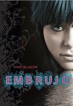 Embrujo by Nina Blazon  5/5 Estrellas (Noviembre 2012)