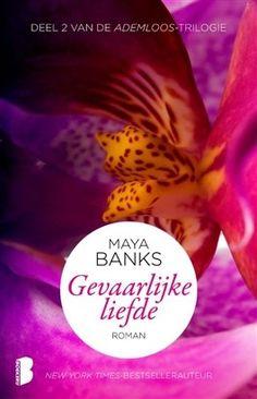 Gevaarlijke liefde - Maya Banks Deel 2 van de Ademloos trilogie  Dan ineens wil je niet meer delen.