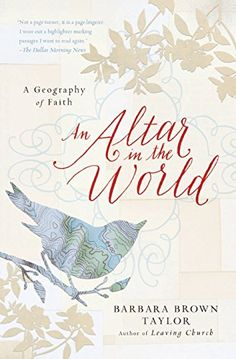 An Altar in the World: A Geography of Faith by Barbara Brown Taylor http://www.amazon.com/dp/0061370479/ref=cm_sw_r_pi_dp_BPQlvb0J5D2JT