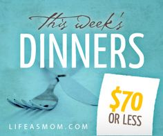 Free meal plans and grocery lists - cost of food to feed 4 people for a week is $70 or less!