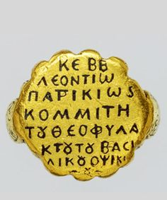 """Ring of Leontios, 990–1030, Byzantium  Byzantine court officials often wore massive gold rings inscribed with religious invocations and their titles. This ring, weighing 30 grams, is inscribed on its face (bezel) in Greek: """"Lord, help Leontios, patrikios and count of the God-guarded Opsikion."""""""