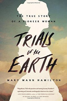Trials of the Earth: The True Story of a Pioneer Woman