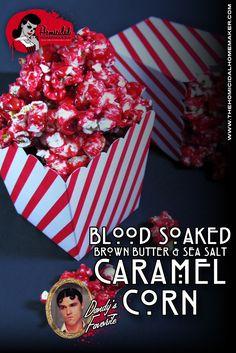 "Recipe for American Horror Story ""Freak Show"" inspired Blood Soaked Brown Butter & Sea Salt Caramel Corn."