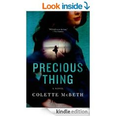 Precious Thing - Kindle edition by Colette McBeth. Mystery, Thriller & Suspense Kindle eBooks @ Amazon.com.