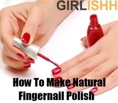 How To Make Natural Fingernail Polish