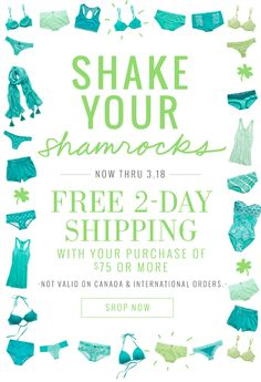 Shake your shamrocks | Now thru 3.18 | Free 2-day shipping with your purchase of $75 or more | Not valid on Canada & International orders | Shop Now