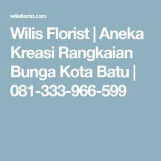 Wilis Florist   Aneka Kreasi Rangkaian Bunga Kota Batu   081-333-966-599