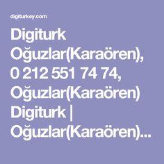 Digiturk Oğuzlar(Karaören), 0 212 551 74 74, Oğuzlar(Karaören) Digiturk | Oğuzlar(Karaören) Çorum