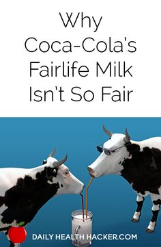 Why Coca-Colaís Fairlife Milk Isnít so Fair