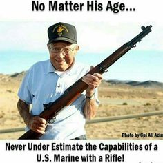 Age: just a number don't under estimate Once A Marine, Marine Mom, Us Marine Corps, Military Humor, Military Life, Gi Joe, Us Vets, Real Hero, American Pride