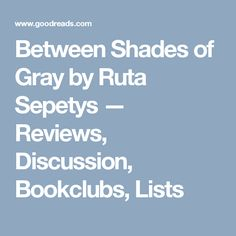 8 Between Shades Of Gray By Ruta Sepetys Ideas In 2020 Shades Of Grey Discussion Questions Chapter Summary