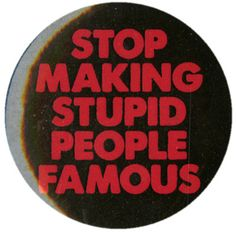 Stop Making Famous Pin | Hot Topic