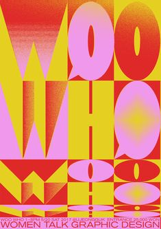 """""""'WOOWHO' Women Talk Graphic Design"""" 'WooWho - 8 Pm Sat 2017 Entrance Wong', Poster, South Korea, - Graphic Design by 'Shrimp Chung' (b. Korean) and Matkkalson. Type Posters, Graphic Design Posters, Graphic Design Typography, Geometric Graphic, Poster Layout, Poster S, Typographie Inspiration, Plakat Design, Dynamic Design"""