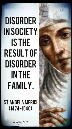 disorder in society is the result of disorder in the family 27 jan Church Quotes, Catholic Quotes, Religious Quotes, Spiritual Church, Spiritual Wisdom, Evil Words, Wise Words, St Angela Merici, Examples Of Humility