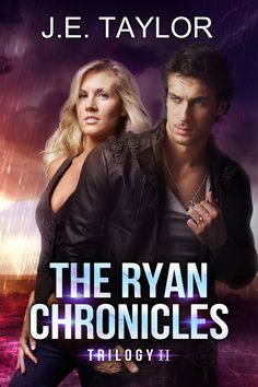The Ryan Chronicles Trilogy II by J. E. Taylor.