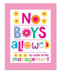 Another great find on #zulily! 'No Boys Allowed' Print by Ellen Crimi-Trent #zulilyfinds Cute for a special girl