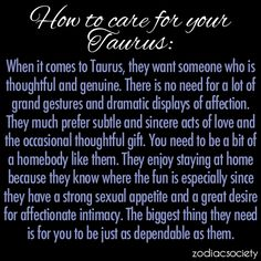 Strong sexual appetite? Where is he? Taurus isn't the bull for nothing! Haha! :P Right?  Ohhhh and dependable.