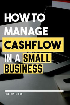 Find out how to manage the cashflow in a small  business with Mike Vestil.
