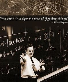 """As Richard Feynman famously said, """"everything that living things do can be understood in terms of the jigglings and wigglings of atoms."""" - The world is a dynamic mess of jiggling things. ~ Richard Feynman was quite possibly the Doctor E Mc2, Quantum Mechanics, Quantum Physics, Physicist, Science And Nature, Albert Einstein, Science And Technology, Mathematics, Wisdom"""