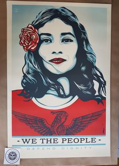 Shepard Fairey - Defend Dignity, We The People Campaign, 2017
