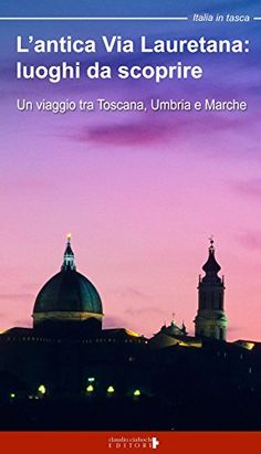 L'antica via Lauretana: luoghi da scoprire. Un viaggio tr... https://www.amazon.it/dp/8898879210/ref=cm_sw_r_pi_dp_x_dy.AybEZRS5B0