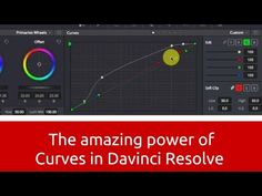‪The Amazing power of Curves and Color Selection in Davinci Resolve 12.5‬‏ - YouTube