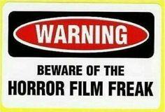 Warning: Beware of the Horror Film Freak
