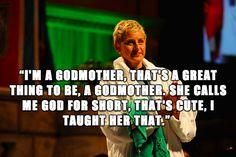10 Hilarious Ellen Quotes: http://guyism.com/humor/ellen-degeneres-quotes.html via @Guyism.com.com.com.com.com