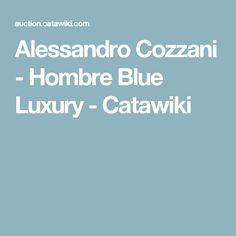 Alessandro Cozzani - Hombre Blue Luxury - Catawiki