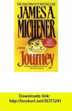 Journey (9780449218471) James A. Michener , ISBN-10: 0449218473  , ISBN-13: 978-0449218471 ,  , tutorials , pdf , ebook , torrent , downloads , rapidshare , filesonic , hotfile , megaupload , fileserve