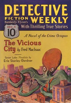 """""""A Novel of the Crime Octopus"""", 1931. It's good to see the octopus as the 'good guy' sometimes!"""