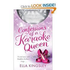 Confessions Of A Karaoke Queen: Amazon.co.uk: Ella Kingsley: Books