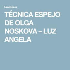 TÉCNICA ESPEJO DE OLGA NOSKOVA – LUZ ANGELA