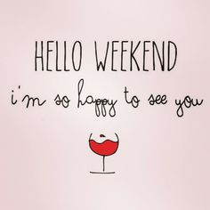 welcome to weekend!!!