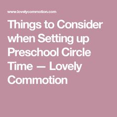 Things to Consider when Setting up Preschool Circle Time — Lovely Commotion