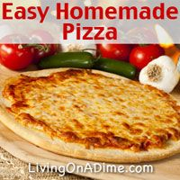 We love this pizza!!  Only $2 to make and it feeds 4-6!  Add a salad and you have an entire meal for less than $5 for the entire meal! Click here for this yummy homemade pizza recipe from Dining On A Dime Cookbook.  http://www.livingonadime.com/store/dining-on-a-dime-cookbook/ .